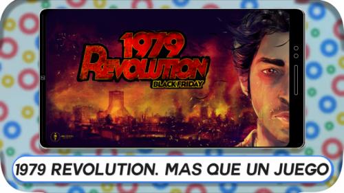 1979 Revolution Black Friday, más que un juego